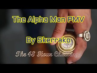 The Alpha Male/Reverse Gangbang PMV by Skerrako [48 Hour Challenge]