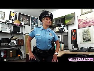 Big tits gorgeous police officer pawn her ass for some cash and gets pussy fucke